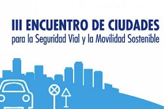 III Encuentro de Ciudades para la Seguridad Vial
